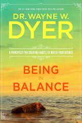 Being In Balance - Dr. Wayne Dyer