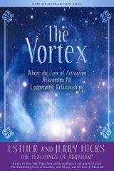The Vortex - Esther Hicks