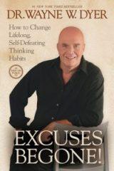 Excuses Begone! - Dr. Wayne Dyer