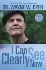I Can See Clearly Now - Dr. Wayne Dyer