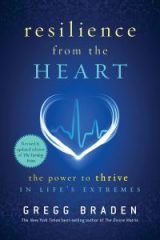 Resilience from the Heart - Gregg Braden
