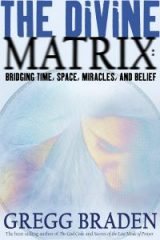 The Divine Matrix - Gregg Braden