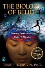 The Biology of Belief - Dr. Bruce Liton