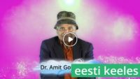 Dr. Amit Goswami - Positiivne tervis | 9:11