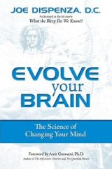 Evolve Your Brain - Dr. Joe Dispenza