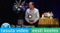 Lühivideo - Dr. Joe Dispenza - Mida tähendab meditatsioon | 4:01