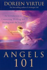 Angels 101: An Introduction to Connecting, Working, and Healing with the Angels - Doreen Virtue