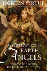 """Assertiveness for Earth Angels: How to Be Loving Instead of """"Too Nice"""" - Doreen Virtue"""