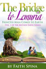 Bridge to Lemuria: Princess Maia Comes to Earth - Faith Spina