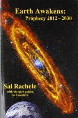 Earth Awakens: Prophecy 2012 - 2030 - Sal Rachele