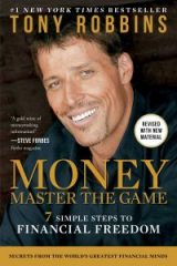 MONEY Master the Game: 7 Simple Steps to Financial Freedom - Tony Robbins