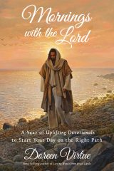 Mornings with the Lord: A Year of Uplifting Devotionals to Start Your Day on the Right Path - Doreen Virtue