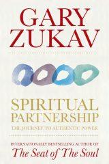 Spiritual Partnership: The Journey to Authentic Power - Gary Zukav