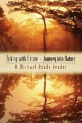 Talking with Nature and Journey into Nature: A Michael Roads Reader - Michael Roads