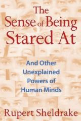 The Sense of Being Stared At: And Other Unexplained Powers of Human Minds - Rupert Sheldrake