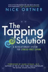 The Tapping Solution: A Revolutionary System for Stress-Free Living - Nick Ortner