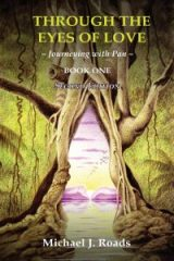 Through the Eyes of Love: Journeying with Pan, Book One - Michael Roads