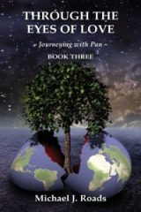 Through the Eyes of Love: Journeying with Pan, Book Three - Michael Roads
