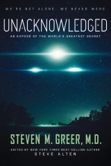 Unacknowledged: An Expose Of The World's Greatest Secret - Dr. Steven Greer