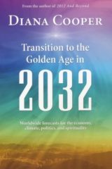 Transition to the Golden Age in 2032 - Diana Cooper